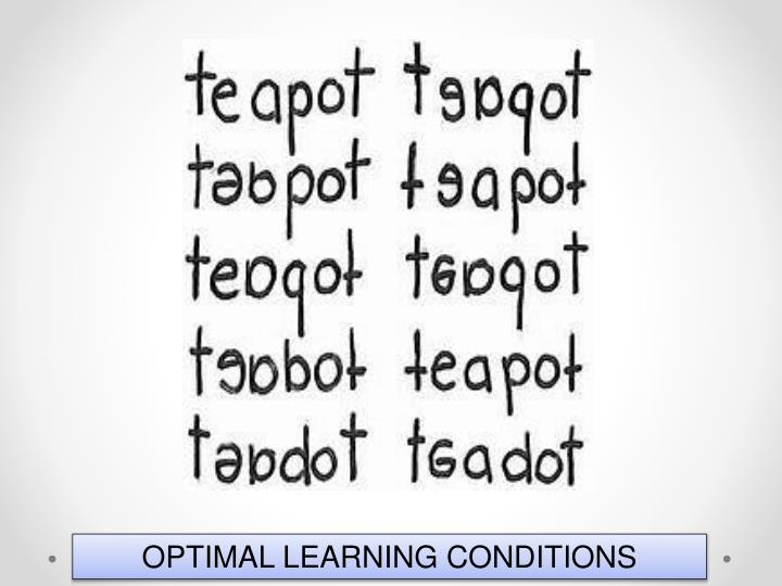 OPTIMAL LEARNING CONDITIONS