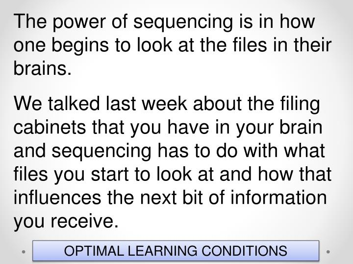 The power of sequencing is in how one begins to look at the files in their brains.