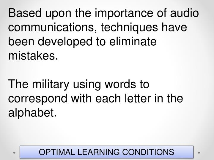 Based upon the importance of audio communications, techniques have been developed to eliminate mistakes.