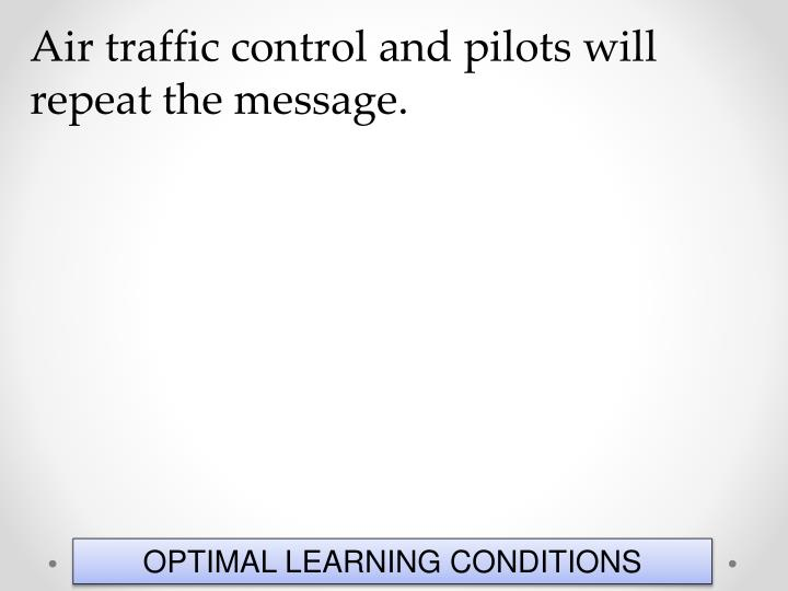Air traffic control and pilots will repeat the message.