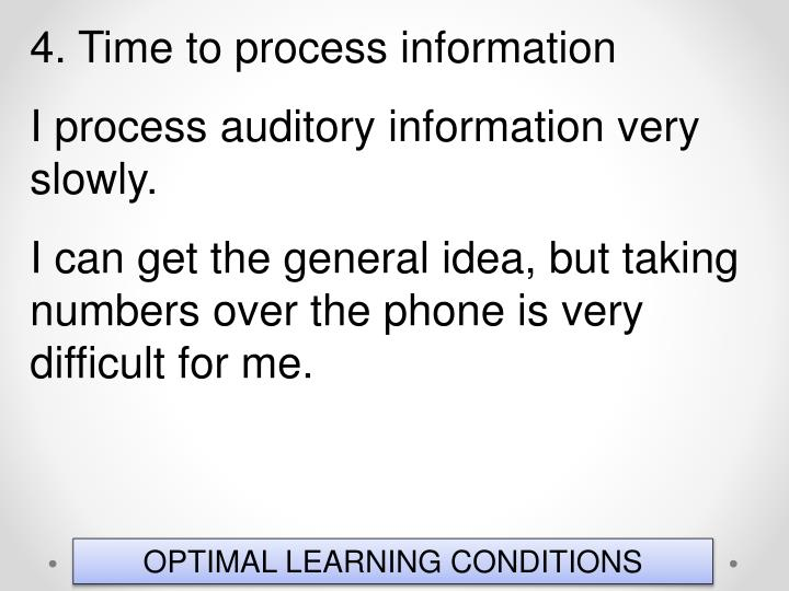 4. Time to process information