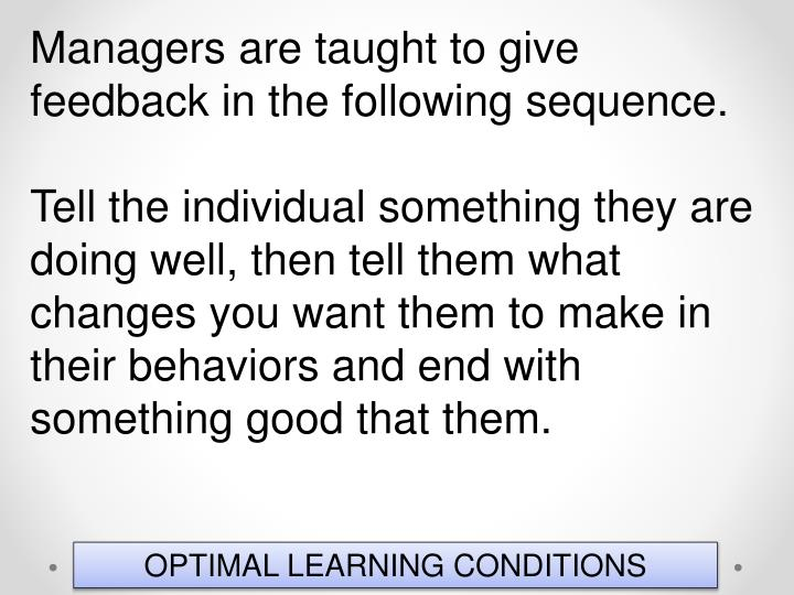 Managers are taught to give feedback in the following sequence.