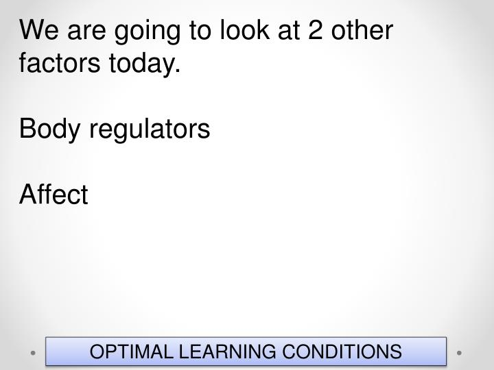 We are going to look at 2 other factors today.