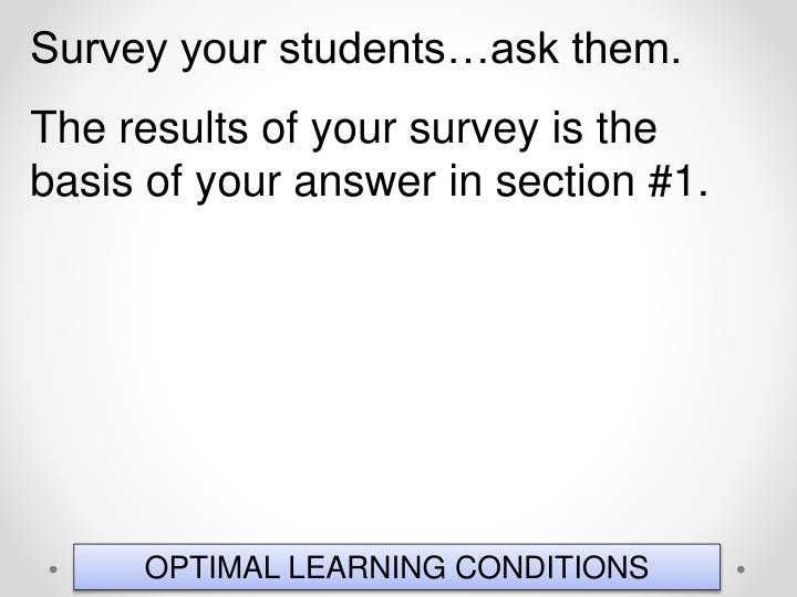 Survey your students…ask them.