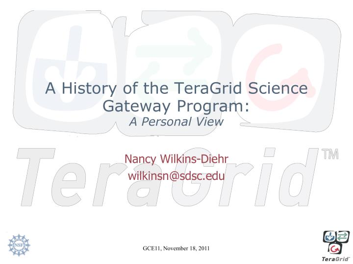 A history of the teragrid science gateway program a personal view