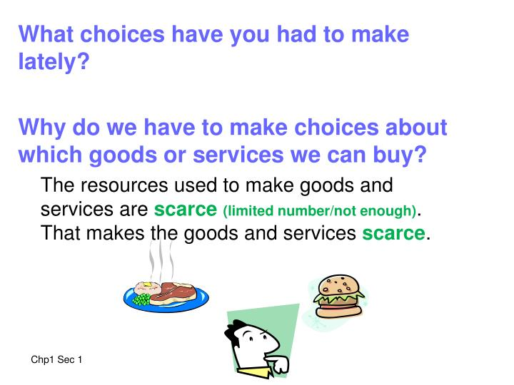 What choices have you had to make lately?