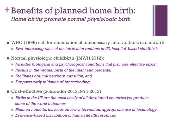 Benefits of planned home birth home births promote normal physiologic birth