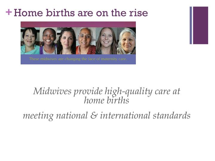 Home births are on the rise
