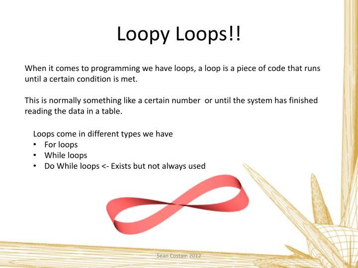 Loopy Loops!!