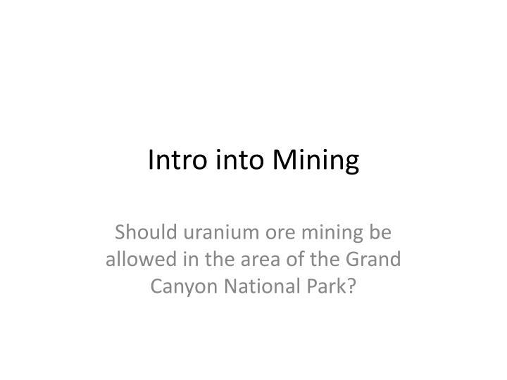 Intro into Mining