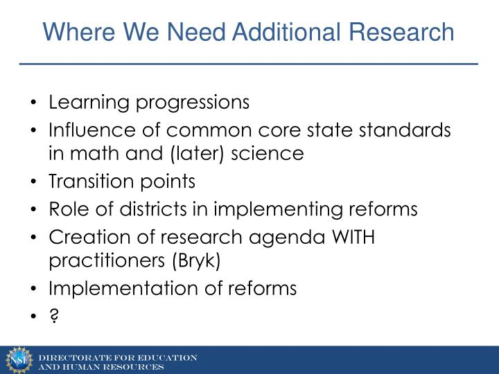 Where We Need Additional Research