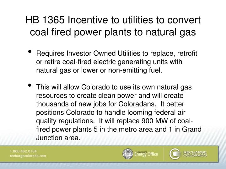 HB 1365 Incentive to utilities to convert coal fired power plants to natural gas
