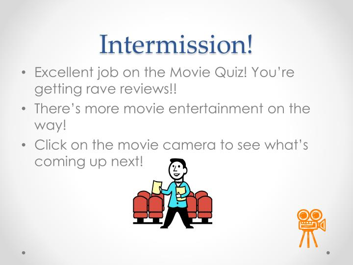 Intermission!