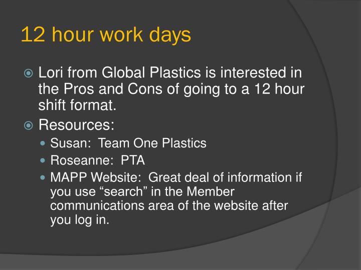 12 hour work days