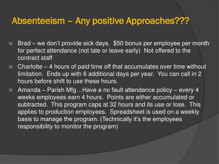 Absenteeism – Any positive Approaches???