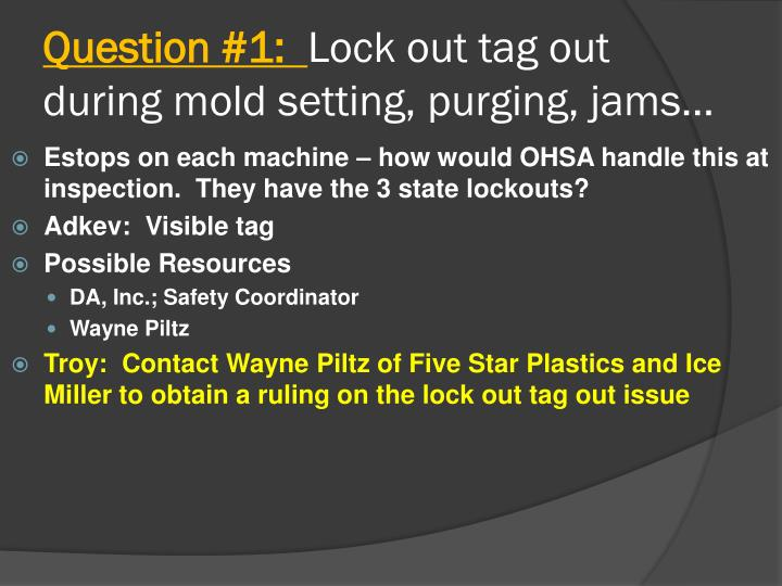 Question 1 lock out tag out during mold setting purging jams