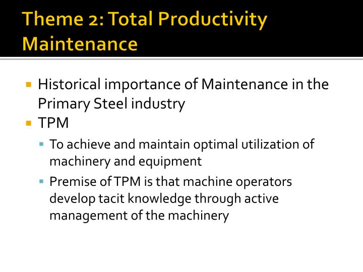Theme 2: Total Productivity Maintenance