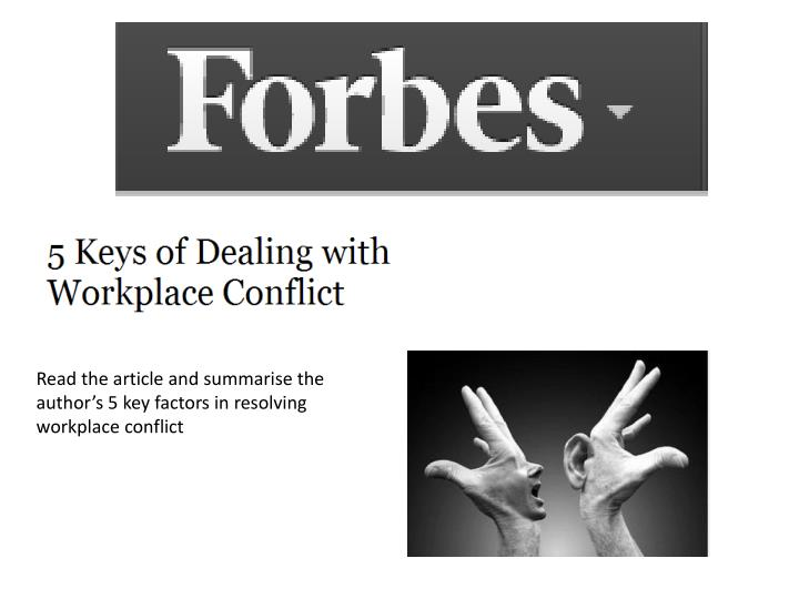 Read the article and summarise the author's 5 key factors in resolving workplace conflict