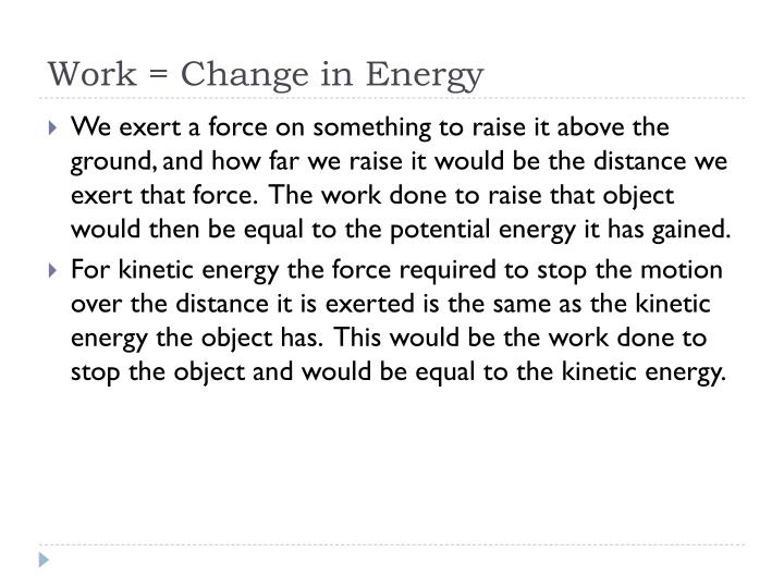 Work = Change in Energy