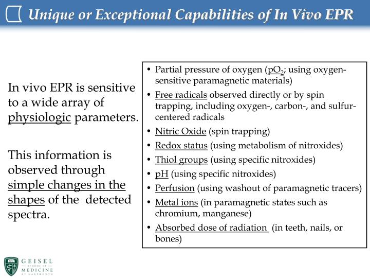 Unique or Exceptional Capabilities of In Vivo EPR