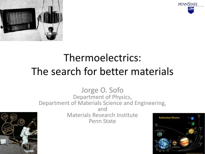 Thermoelectrics the search for better materials