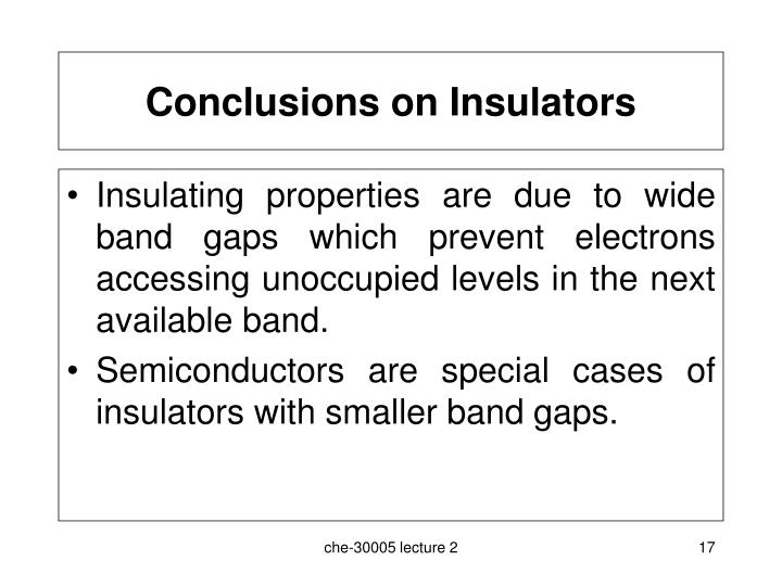 Conclusions on Insulators