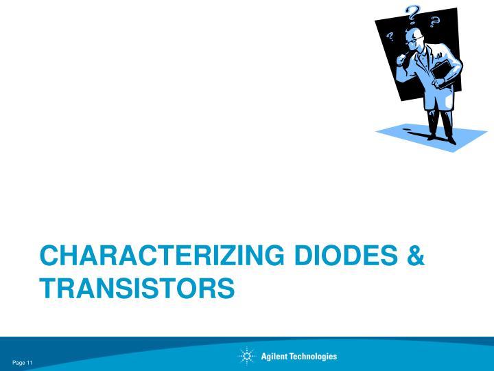 Characterizing Diodes & Transistors