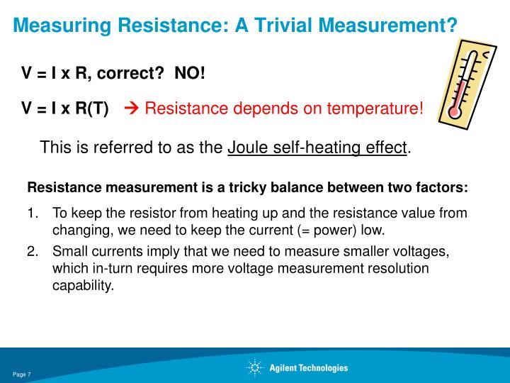 Measuring Resistance: A Trivial Measurement?