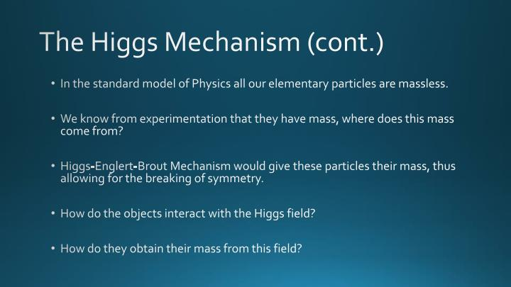 The Higgs Mechanism (cont.)