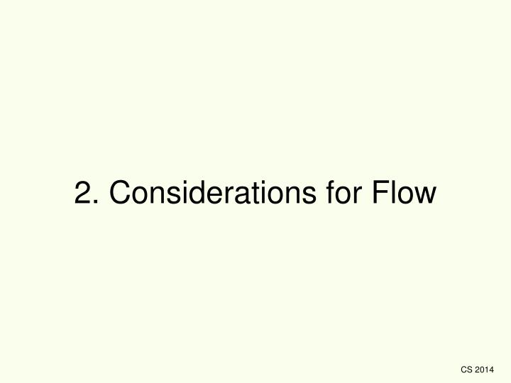 2. Considerations for Flow