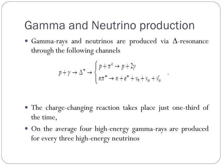 Gamma and Neutrino production