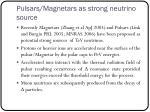 pulsars magnetars as strong neutrino source