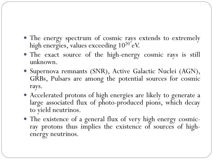 The energy spectrum of cosmic rays extends to extremely high energies, values exceeding 10