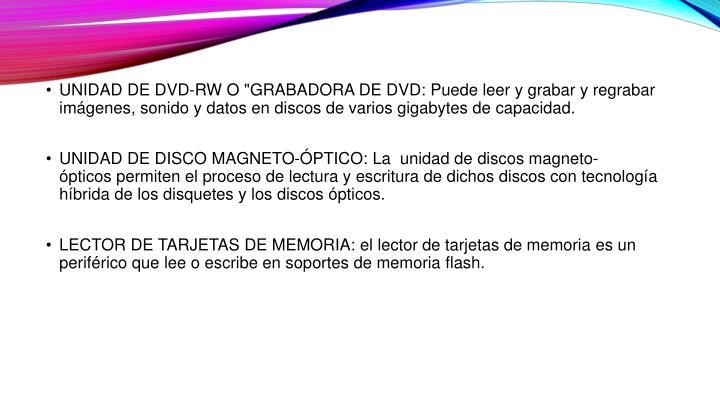 "UNIDAD DE DVD-RW O ""GRABADORA DE DVD:"