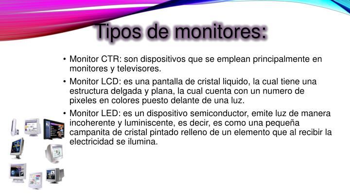 Tipos de monitores: