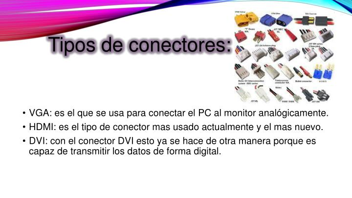Tipos de conectores: