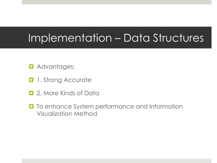 Implementation – Data Structures