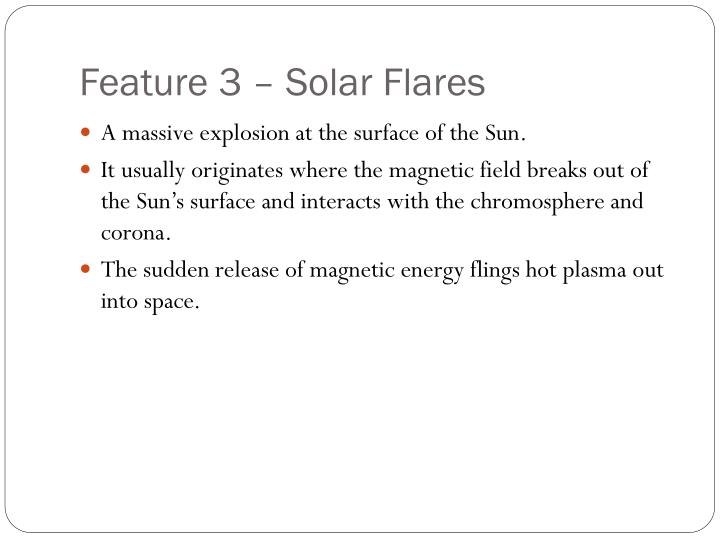 Feature 3 – Solar Flares
