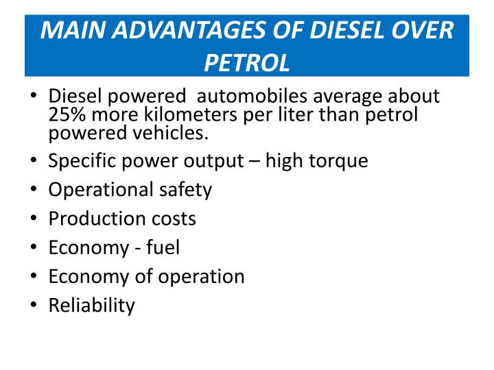 MAIN ADVANTAGES OF DIESEL OVER PETROL