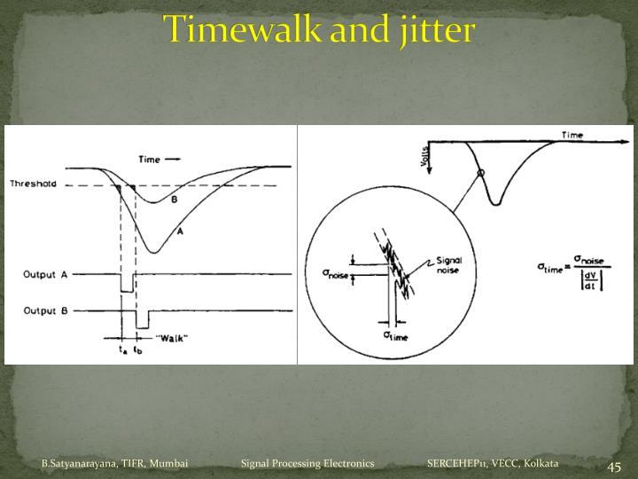 Timewalk and jitter