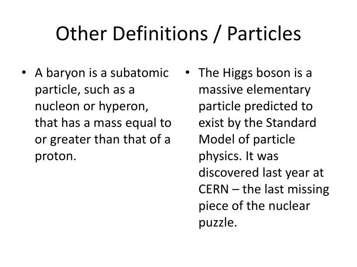 Other Definitions / Particles