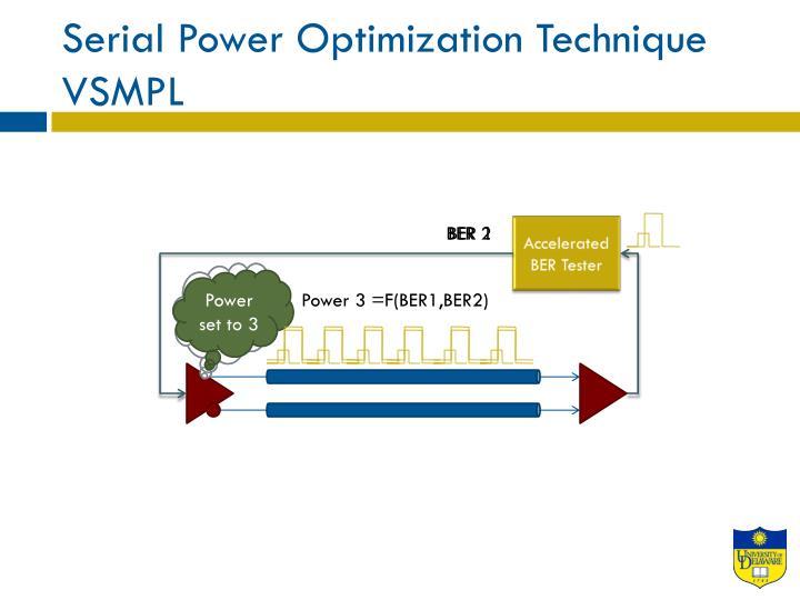 Serial Power Optimization Technique