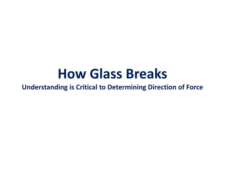 How Glass Breaks