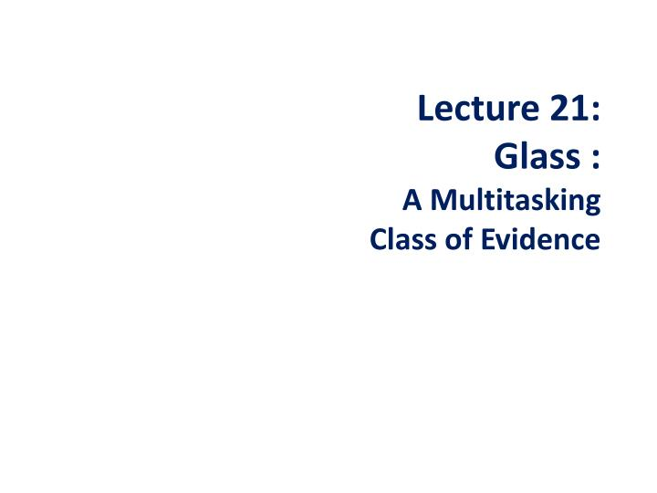 Lecture 21 glass a multitasking class of evidence