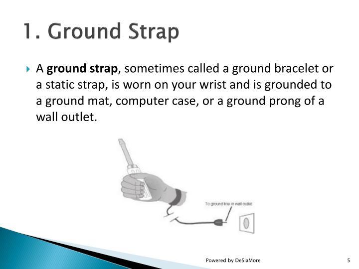 1. Ground Strap