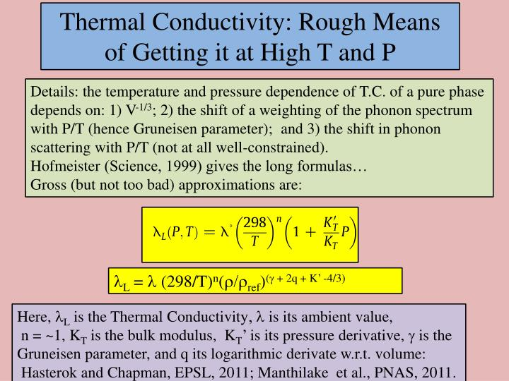 Thermal Conductivity: Rough Means of Getting it at High T and P