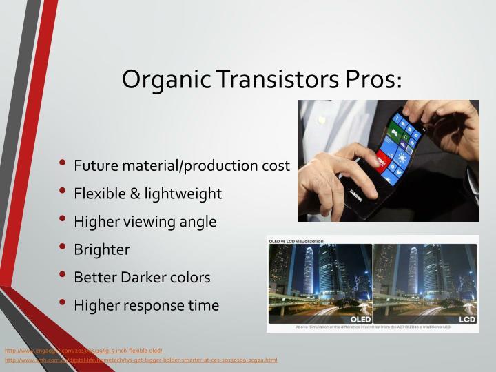 Organic Transistors Pros: