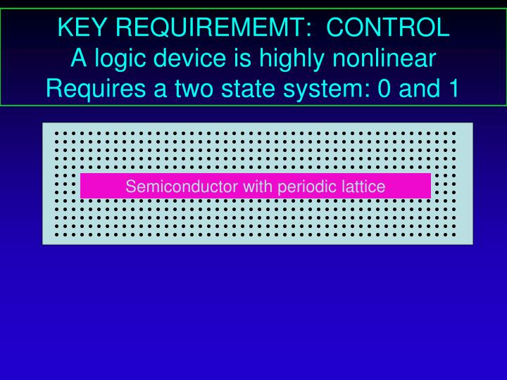 KEY REQUIREMEMT:  CONTROL