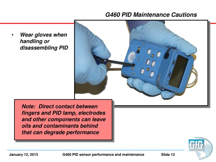 G460 PID Maintenance Cautions