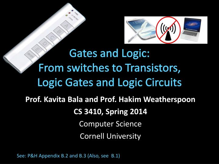 Gates and logic from switches to transistors logic gates and logic circuits